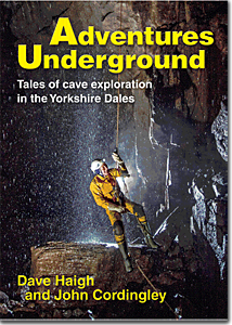 Adventures Underground, Dave Haigh & John Cordingley, published by Wild Places Publishing